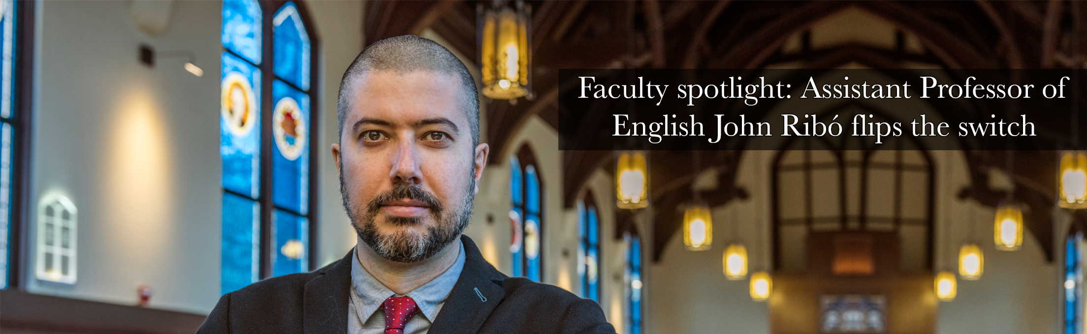 FACULTY SPOTLIGHT: Assistant Professor of English John Ribó flips the switch