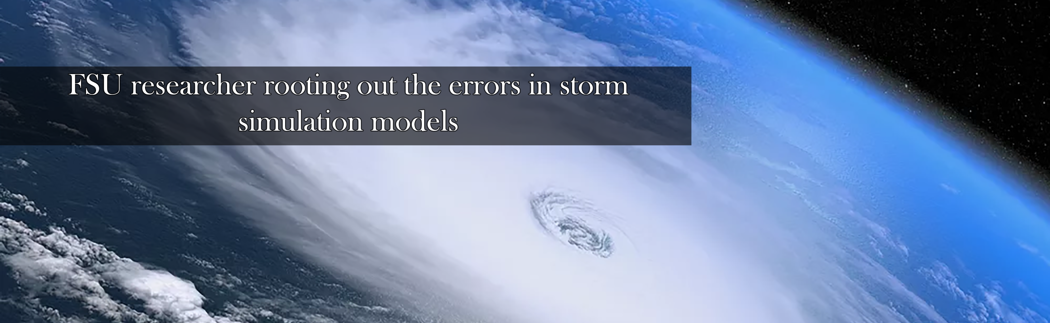 FSU researcher rooting out the errors in storm simulation models