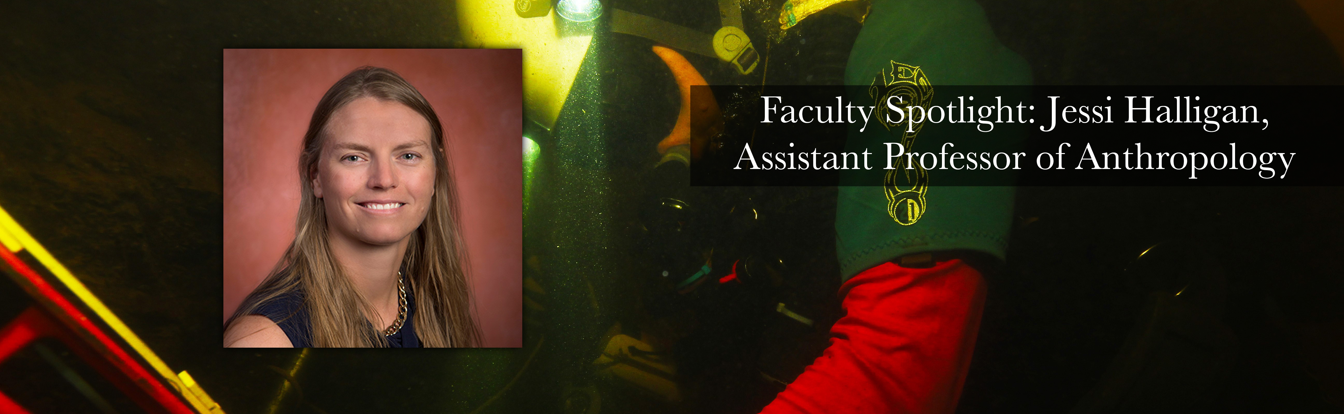 Faculty Spotlight: Jessi Halligan, Assistant Professor of Anthropology