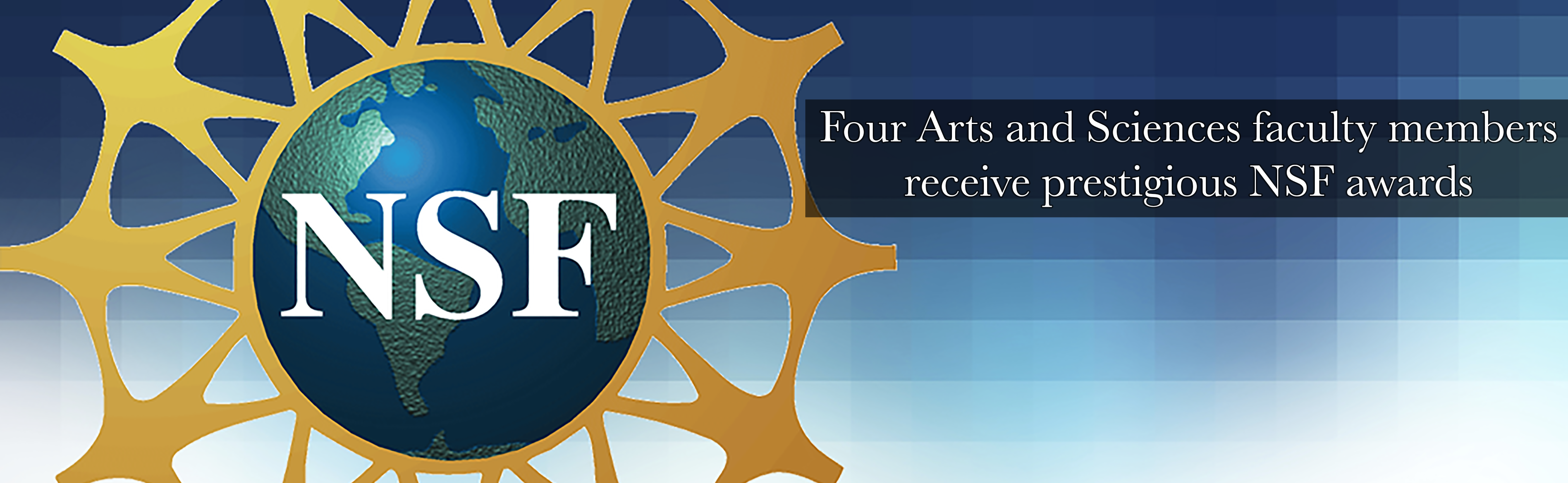 Four Arts and Sciences faculty members receive prestigious NSF awards