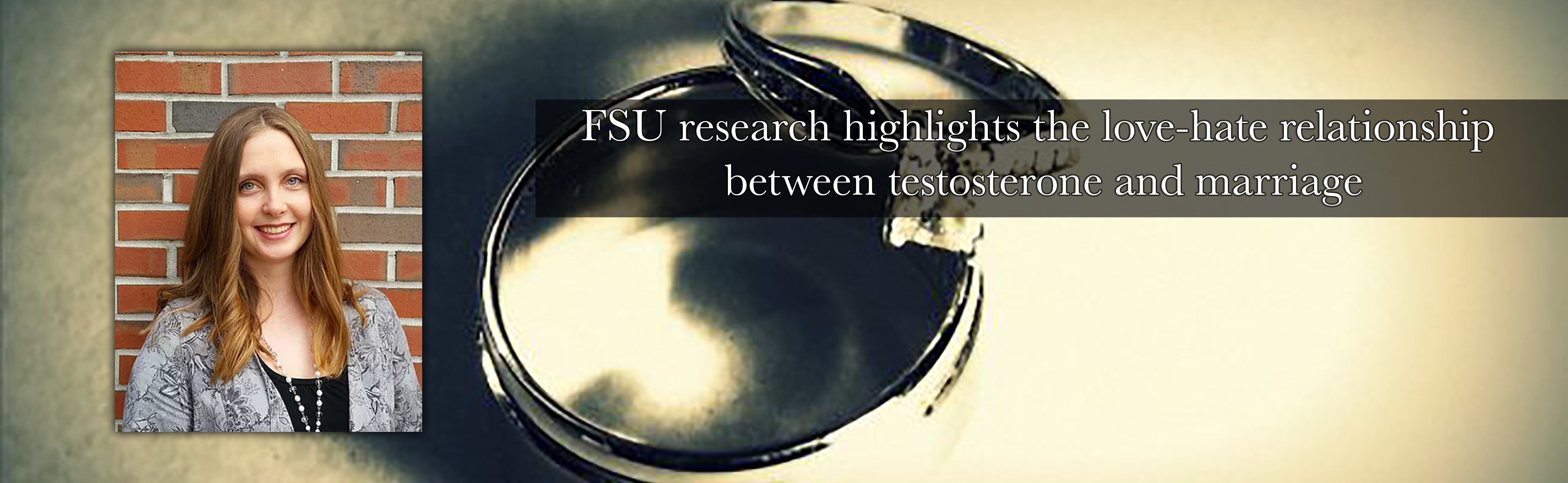 FSU research highlights the love-hate relationship between testosterone and marriage
